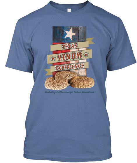 Texas Venom Experience Perfecting Rattlesnakes For Future Generations Denim Blue Camiseta Front
