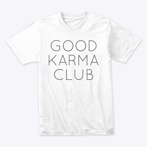 Good Karma Club White T-Shirt Front