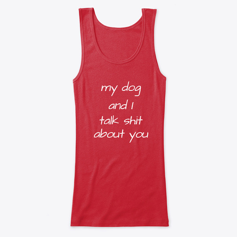 Funny Clothing Gifts For Dog Lovers Red T-Shirt Front