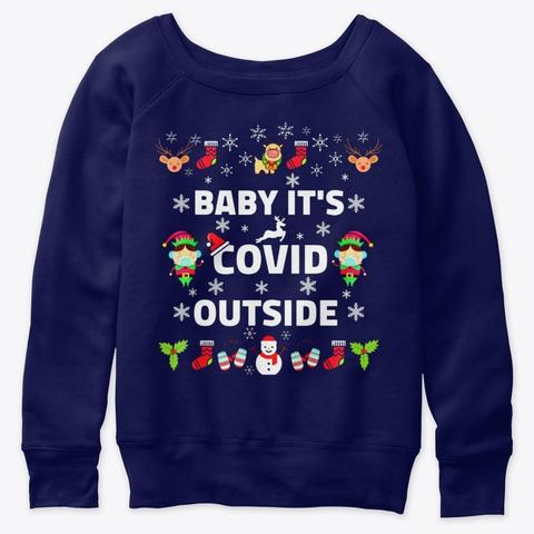 Baby It's C.O.V.I.D Outside 2020 Funny Navy  T-Shirt Front