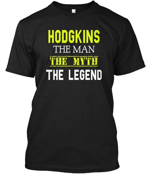Hodgkins The Man The Myth The Legend Black T-Shirt Front