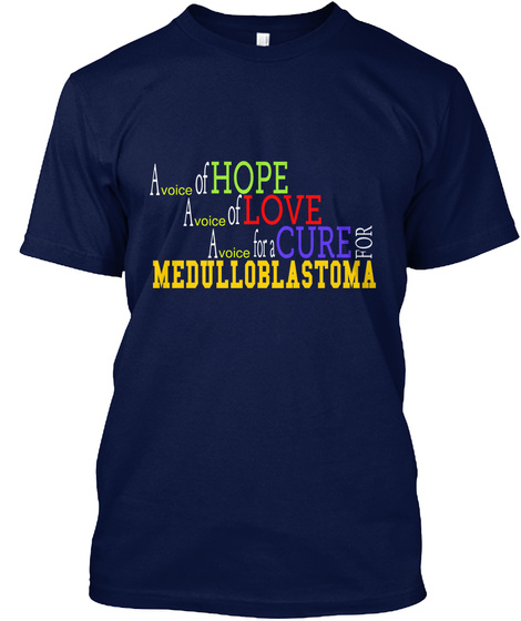 A Voice Of Hope A Voice Of A Cure For Medulloblastoma Navy Kaos Front