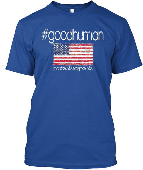 #Goodhuman Protects.Respects. Deep Royal T-Shirt Front