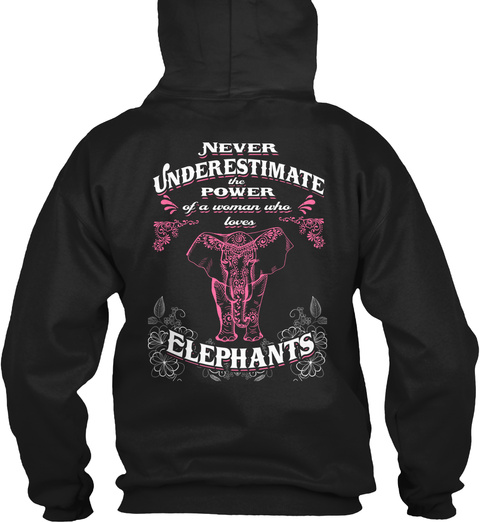Woman Who Loves Elephants Hoodie Black Sweatshirt Back