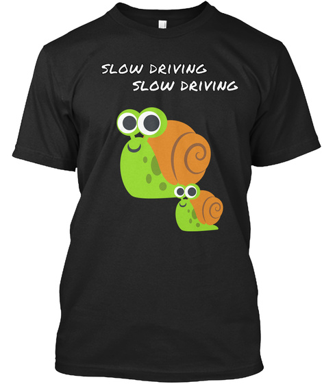 Slow Driving  Slow Driving Black T-Shirt Front