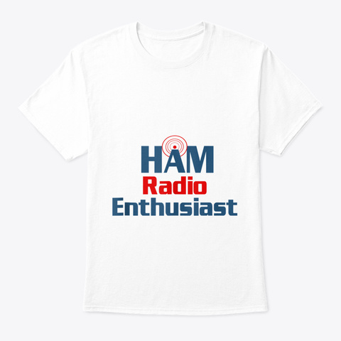 Ham Radio User Gift Cb Trucker Driver Ci White T-Shirt Front