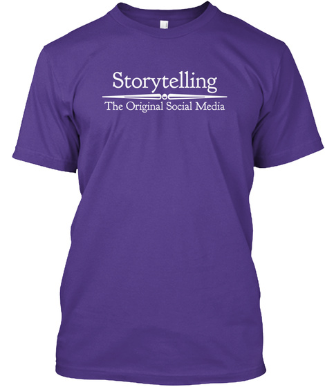 purple tshirt reads storytelling the original social media.