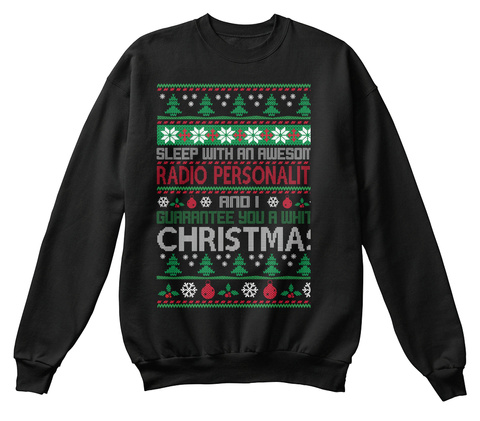 Sleep With An Awesome Radio Personality And I Guarantee You A White Christmas Black T-Shirt Front