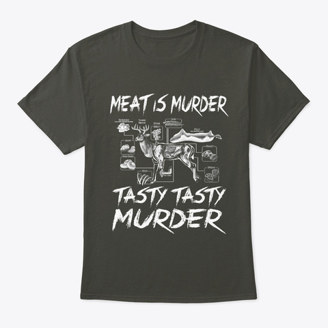 Meat Is Murder   Tasty Tasty Murder T Sh Smoke Gray T-Shirt Front