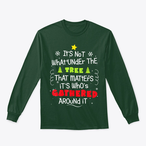 Its Not What Under The Tree That Matters Forest Green T-Shirt Front