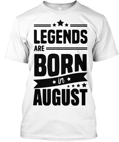 c8d8ca5f Legends Are Born In August - Legends are born in august Products ...