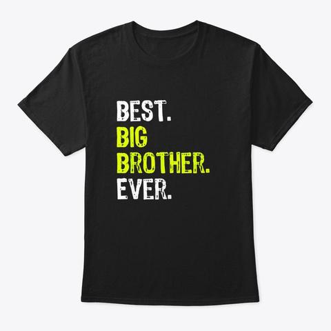 Best Big Brother Bro Ever Older Sibling Black T-Shirt Front