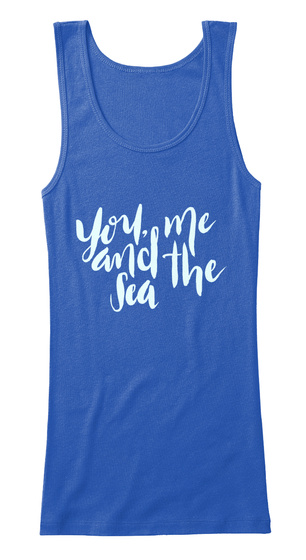 You, Me And The Sea True Royal   T-Shirt Front