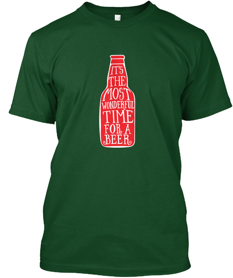 It's The Most Wonderful Time For Beer Forest Green  T-Shirt Front