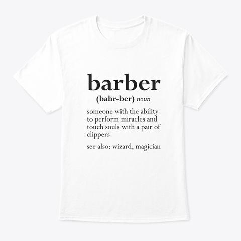 Barber (Bahr Ber) Noun   Barber White T-Shirt Front