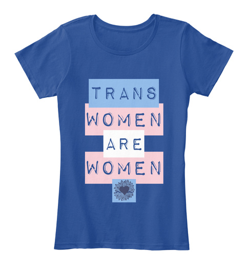 Trans Women Are Women Deep Royal  T-Shirt Front