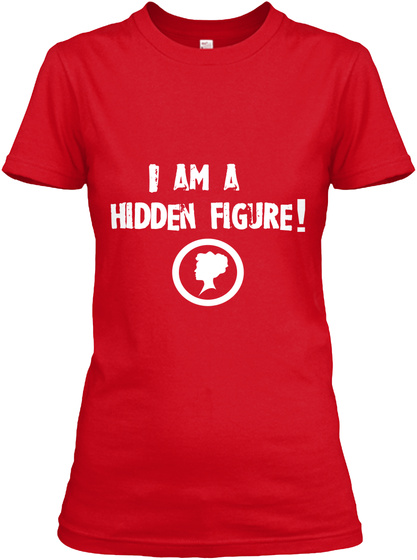 I Am A  Hidden Figure Red T-Shirt Front