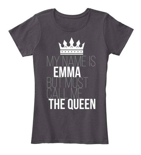 Emma Most Call Me The Queen Heathered Charcoal  T-Shirt Front