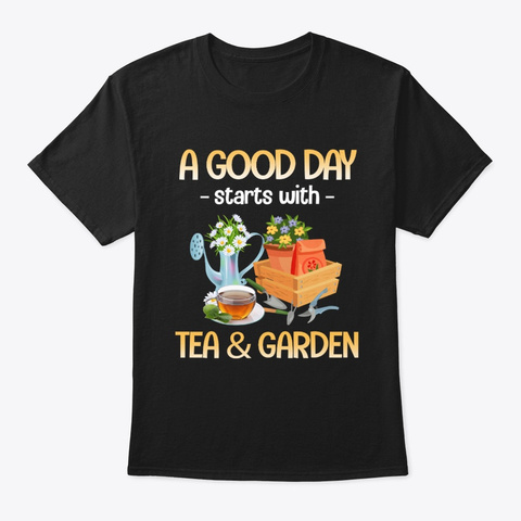 Starts With Tea And Garden Flower Tee Black T-Shirt Front