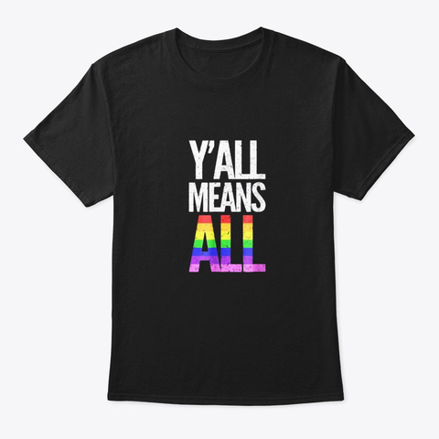 Lgbt Yall Means All Gay Pride T Shirt Black T-Shirt Front