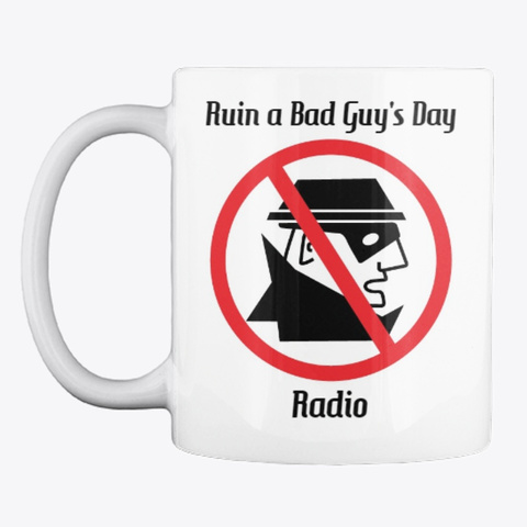 Ruin A Bad Guy's Day Radio Products White T-Shirt Front