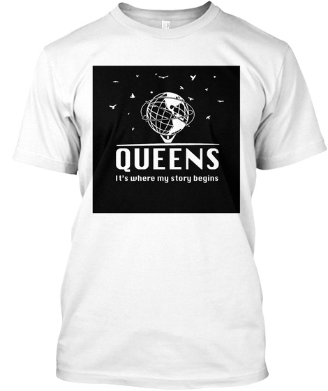 Queens It's Where My Story Begins White T-Shirt Front