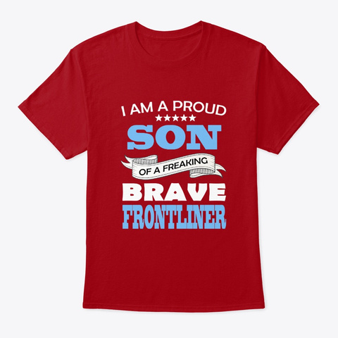 Proud Son Of A Frontliner Deep Red T-Shirt Front
