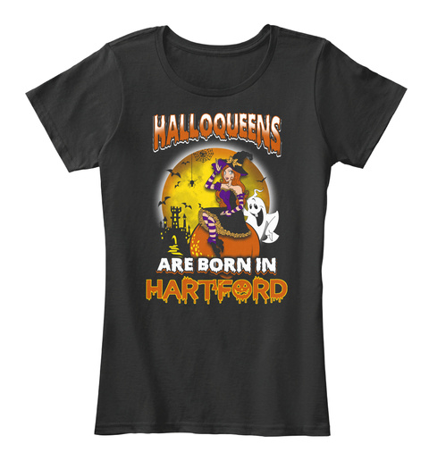 Halloqeens Are Born In Hartford Black T-Shirt Front