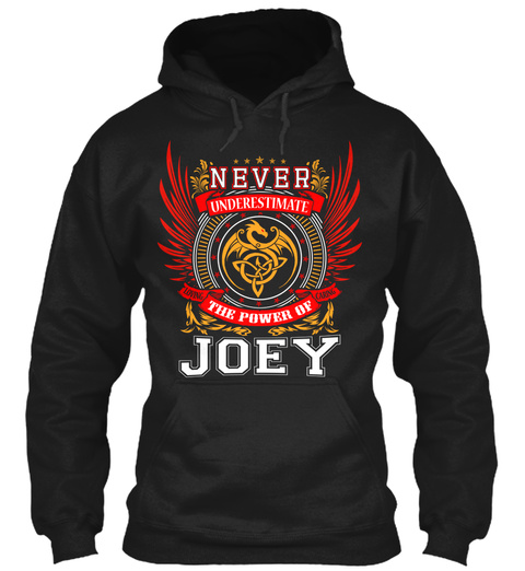 Never Underestimate The Power of Joey Hoodie Black