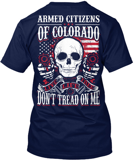 Armed Citizens Of Colorado Live Life Free Navy T-Shirt Back