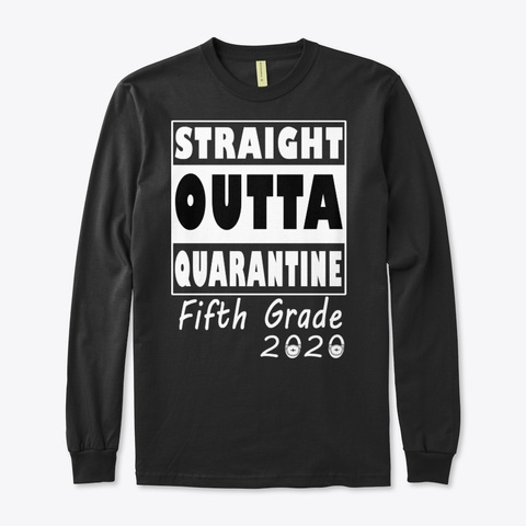Straight Outta Quarantine Fifth Grade Black T-Shirt Front