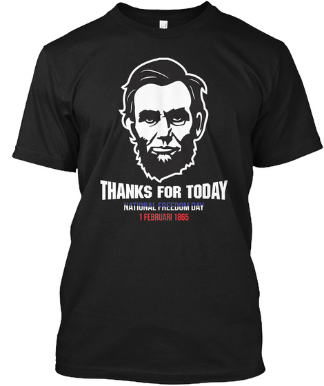 National Freedom Day   Thanks For Today  Black T-Shirt Front