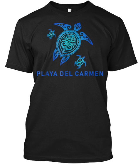 Playa Del Carmen Mexico T Shirt Sea Blue Black T-Shirt Front