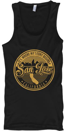 It's Where My Story Begins  San Jose California Black T-Shirt Front