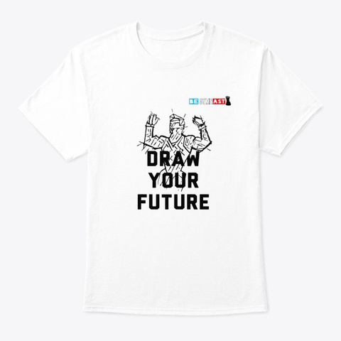 Draw Your Future T Shirt White T-Shirt Front