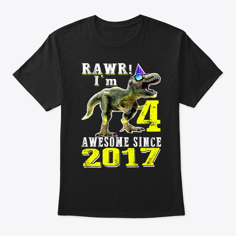 4 Years Old Awesome Since 2017 Dinosaur Black T-Shirt Front