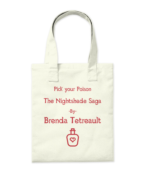 Pick Your Poison The Nightshade Saga  By  Brenda Tetreault Natural T-Shirt Back