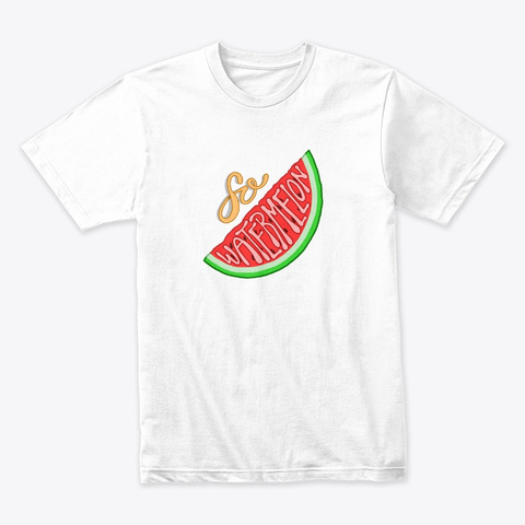 Just So Watermelon White T-Shirt Front