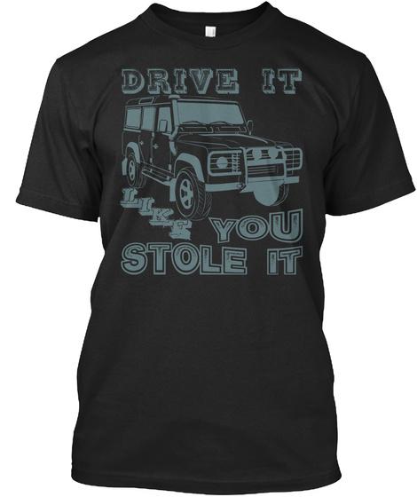 [Eu]Defender Drive It Like You Stole It Black T-Shirt Front