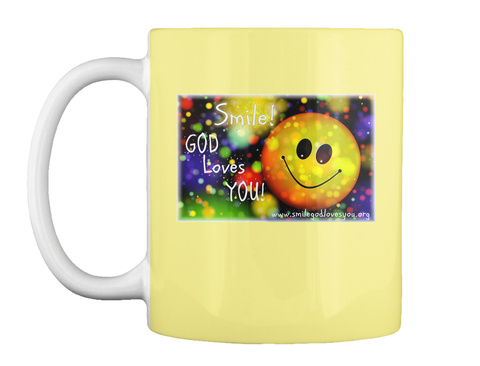 Smile God Loves You Mug Butter Yellow T-Shirt Front