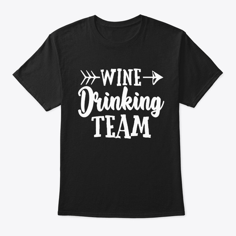 Wine Drinking Team   Funny Sarcastic Black T-Shirt Front
