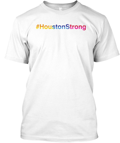 #Houstonstrong White T-Shirt Front