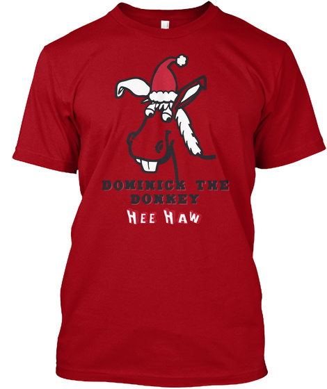 Dominick The Donkey Hee Haw  Deep Red T-Shirt Front