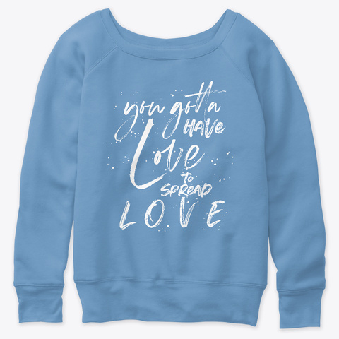 You Gotta Have Love You Spread L O V E Blue Triblend  T-Shirt Front