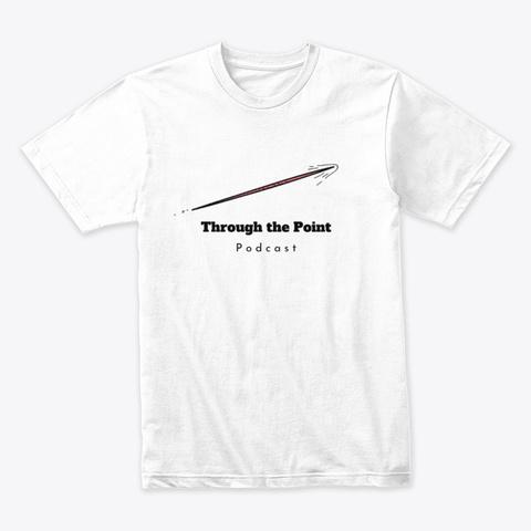Through The Point Logo White T-Shirt Front