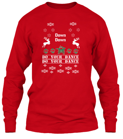 Down Down Do Your Dance Do Your Dance Red T-Shirt Front