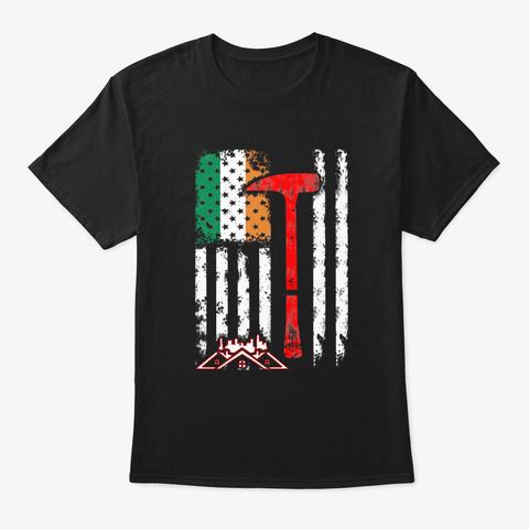 Roofer Irish Flag St Patricks Day Black T-Shirt Front