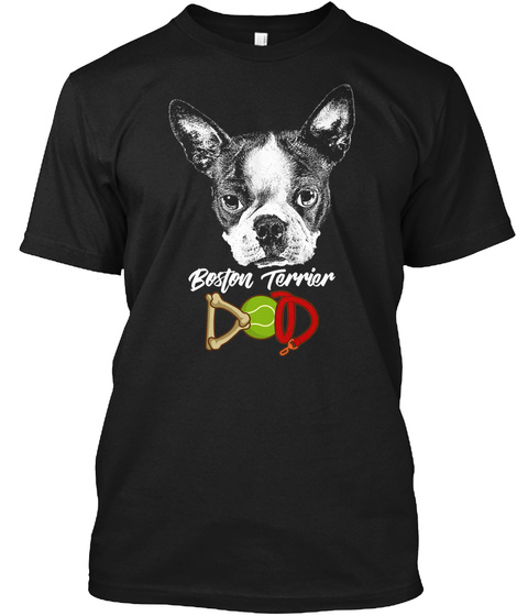 Boston Terrier Dad Black T-Shirt Front