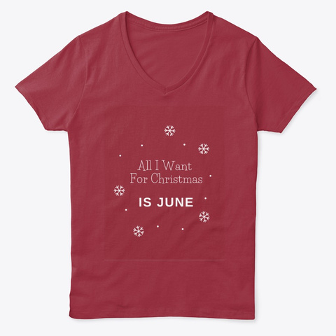 All I Want For Christmas Is June Deep Red  T-Shirt Front