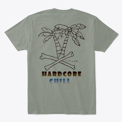 Hardcore Chill Grey T-Shirt Back